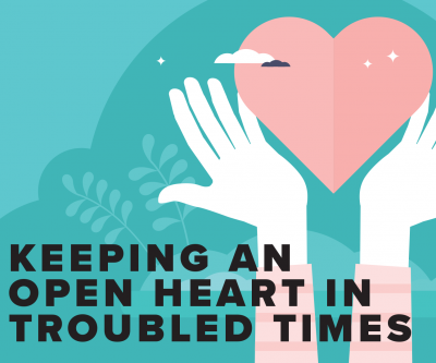 Keeping an Open Heart in Troubled Times Image