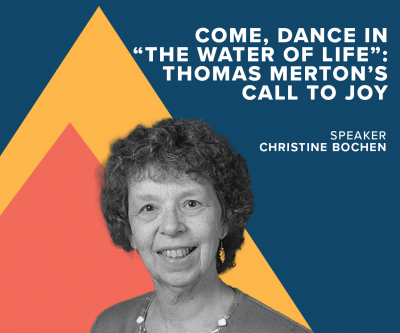 "Come, Dance in ""the water of life"": Thomas Merton's Call to Joy Image"
